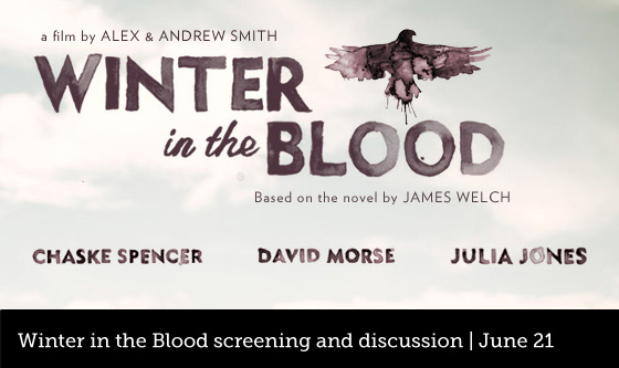 Winter in the Blood, a film by Alex & Andrew Smith, based on the novel by James Welch